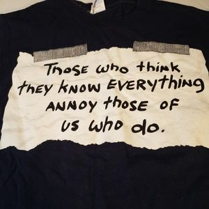 Those Who Think They Know Everything  T Shirt
